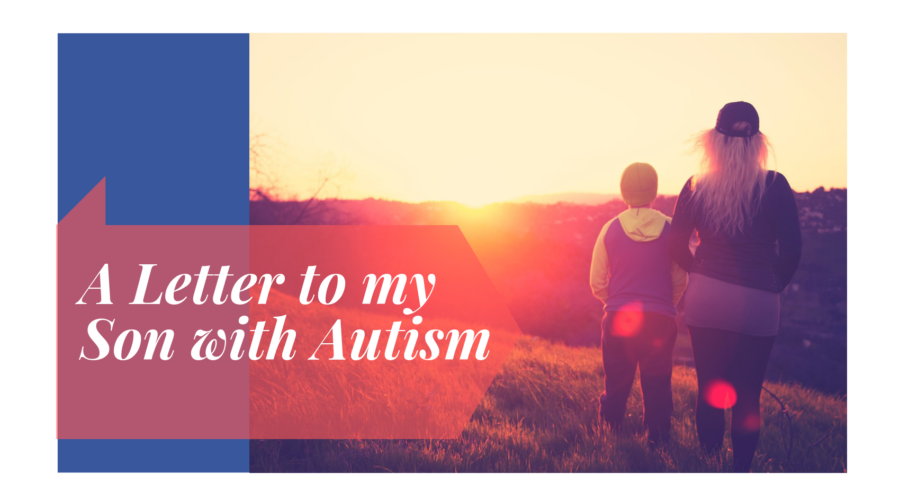 A Letter to My Son with PDDNOS (High Functioning Autism) -  UniqueDifferentCool